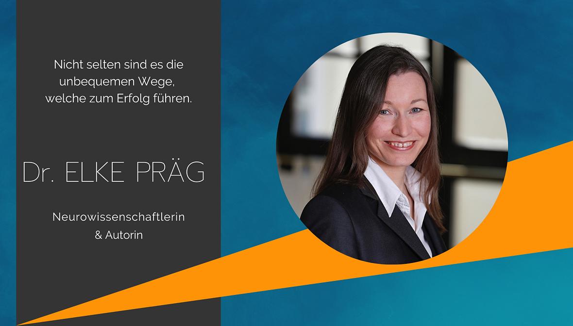 Dr. Elke Präg, Profil, Neurowissenschaftlerin, Speaker, Autorin, Mit Verstand und Mut zum Erfolg.