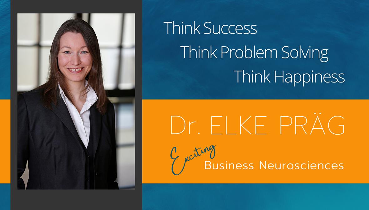 Dr. Elke Präg, Business Solutions Neuroscience, Vorträge zur Steigerung der kognitiven Qualitäten durch die Expertin aus der Gehirnforschung